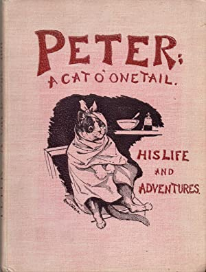 PETER; A CAT O' ONE TAIL. HIS: Morley, Charles