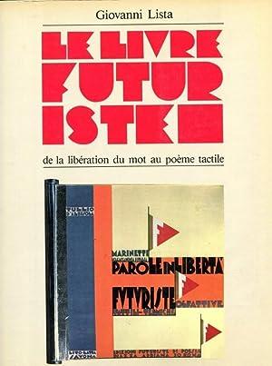 Le livre futuriste: de la lib ¦ration: Giovanni Lista