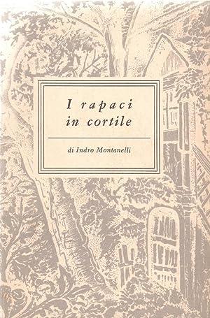 I rapaci in cortile: Indro Montanelli