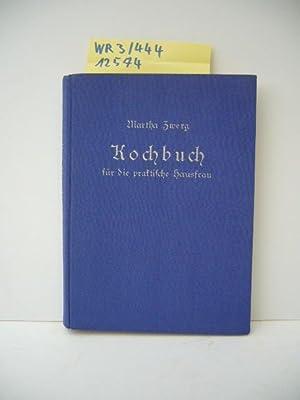Kochbuch der praktischen Hausfrau. Im Auftrag der
