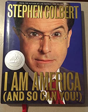 I Am America (And So Can You!): Colbert, Stephen