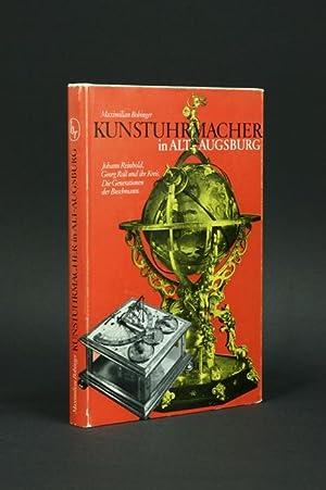Kunstuhrmacher in Alt-Augsburg. 1. Teil: Johann Reinhold,: Bobinger, Maximilian