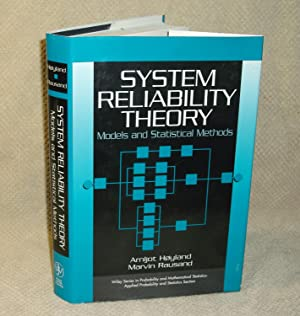 System Reliability Theory: Models, Statistical Methods, and Applications: M. Rausand, A. Hoyland