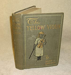 The Yellow Violin: Mary A. Denison