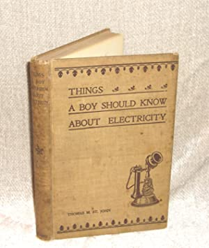 Things a Boy Should Know About Electricity: St. John, Thomas M.