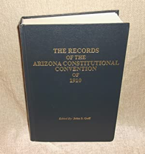 THE RECORDS OF THE ARIZONA CONSTITUTIONAL CONVENTION: GOFF, John S.
