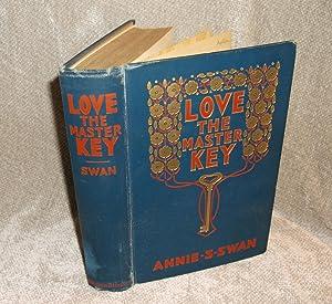 Love, The Master Key: Annie S. Swan
