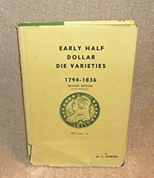 Early Half Dollar Die Varieties. 1794-1836. Revised: Al C. Overton