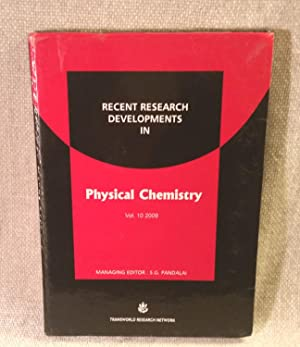 Recent Research Developments in Physical Chemistry Vol. 10 2009: Edited by S.G. Pandalai (Author), ...