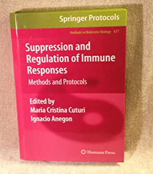 SUPPRESSION AND REGULATION OF IMMUNE RESPONSES: METHODS AND PROTOCOLS (METHODS IN MOLECULAR BIOLOGY...