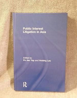 Public Interest Litigation in Asia: Po Jen Yap