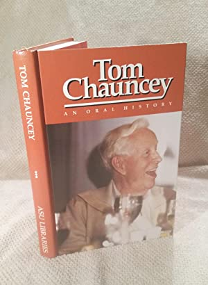 Tom Chauncey: An Oral History: Chauncey, Tom
