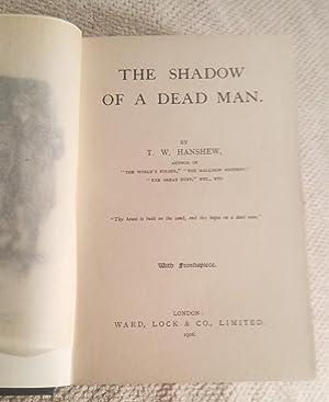 The Shadow Of A Dead Man: T W Hanshew