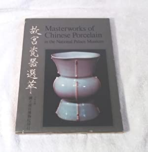 Masterworks of Chinese Porcelain in the National: National Palace Museum;