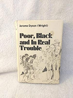 Poor, Black and in Real Trouble (Signed: Jerome Dyson Wright