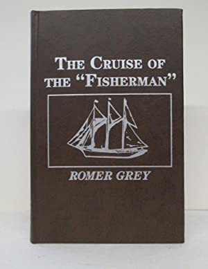 "CRUISE OF THE ""FISHERMAN"" / ADVENTURES IN SOUTHERN SEAS: Grey, Romer (Zane Grey's ..."