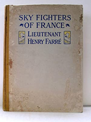SKY FIGHTERS OF FRANCE: Farre, Lieutenant Henry