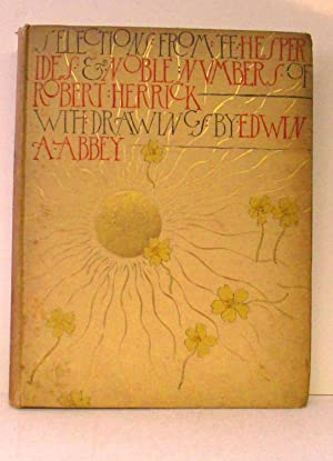 SELECTIONS FROM THE POETRY OF ROBERT HERRICK WITH DRAWINGS BY EDWIN A. ABBEY: Herrick, Robert