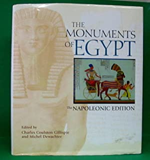 MONUMENTS OF EGYPT - NAPOLEONIC EDITION: Gillispie, Charles Coulston and Michel Dewachter