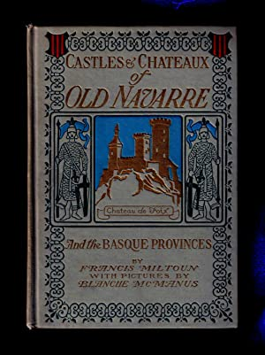 CASTLES AND CHATEAUX OF OLD NAVARRE AND THE BASQUE PROVINCES: Miltoun, Francis