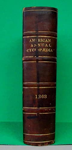 AMERICAN ANNUAL CYCLOPAEDIA AND REGISTER OF IMPORTANT EVENTS OF THE YEAR 1863 (Volume III ONLY): N/...