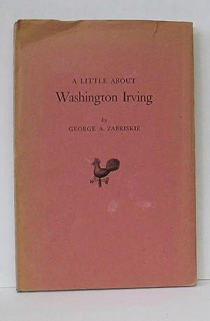 LITTLE ABOUT WASHINGTON IRVING: Zabriskie, George A.