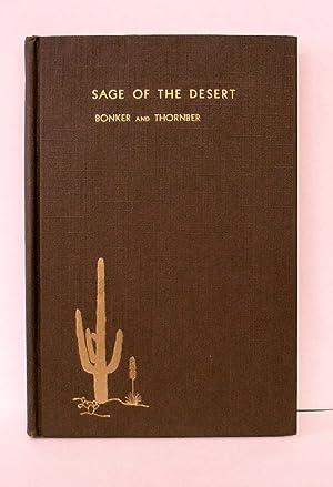 SAGE OF THE DESERT AND OTHER CACTI: Bonker, Frances and Dean john James Thornber, A. M.