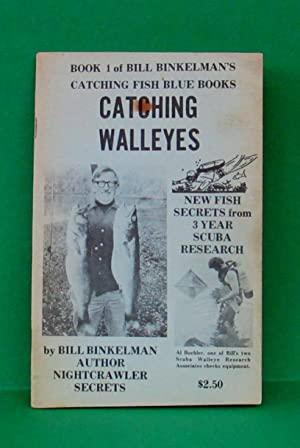 CATCHING WALLEYES - BOOK 1 OF BILL BINKELMAN'S CATCHING FISH BLUE BOOKS: Binkelman, Bill