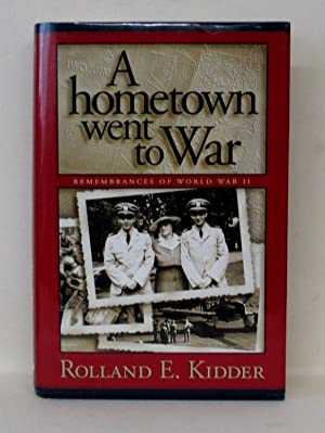 HOMETOWN WENT TO WAR: Kidder, Rolland E.