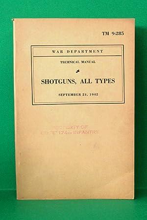 SHOTGUNS, ALL TYPES (TM 9-285): War Department