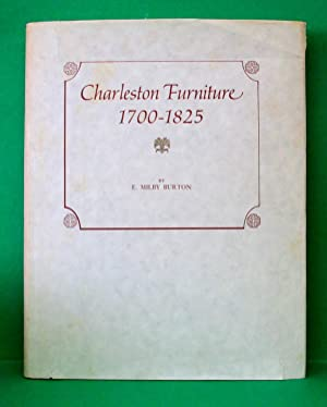 CHARLESTON FURNITURE 1700-1825: Burton, E. Milby