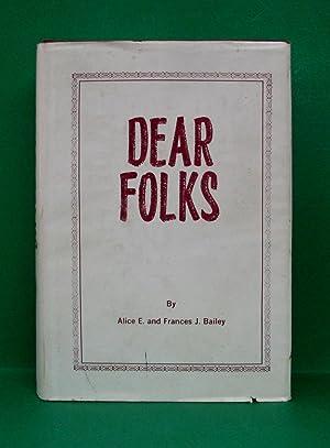 DEAR FOLKS: Bailey, Alice E. and Frances J.