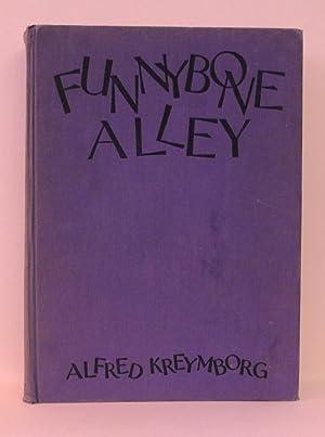 FUNNYBONE ALLEY: Kreymborg, Alfred