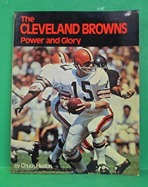 CLEVELAND BROWNS - POWER AND GLORY (signed): Heaton, Chuck