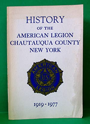 HISTORY OF THE AMERICAN LEGION CHAUTAUQUA COUNTY NEW YORK 1919-1977: History Committee