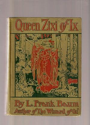 QUEEN ZIXI OF IX: Baum, L. Frank