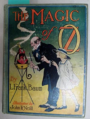 MAGIC OF OZ: Baum, L. Frank