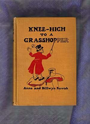 KNEE-HIGH TO A GRASSHOPPER: Parrish, Ann and Dillwyn
