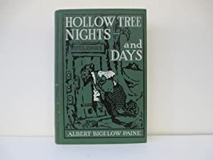 HOLLOW TREE NIGHTS AND DAYS: Paine, Albert Bigelow