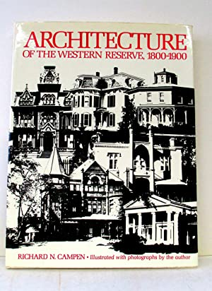 ARCHITECTURE OF THE WESTERN RESERVE 1800-1900: Campen, Richard N.