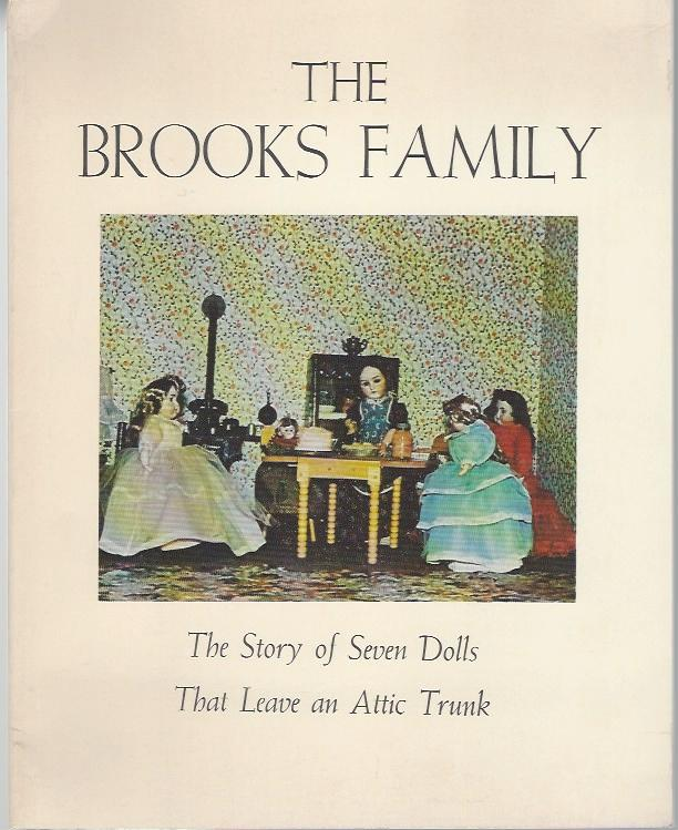 The Brooks Family: The Story Of Seven Dolls That Leave An Attic Trunk Pickett, Ruth Inman Fine Softcover