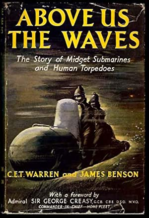 Above Us the Waves: The Story of Midget Submarines and Human Torpedoes: Warren, C.E.T., and James ...