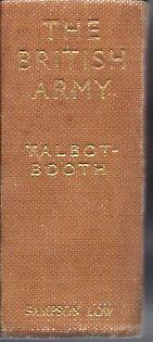 The British Army: Its History, Customs, Traditions and Uniforms: Talbot-Booth, E.C.