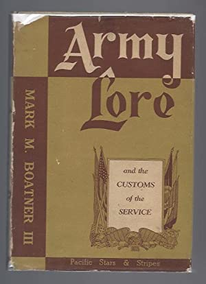 Army Lore and the Customs of the Service with Brief Histories of the Regular Regiments of the Kor...