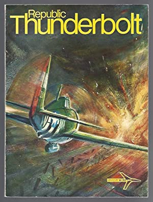 Republic Thunderbolt: Freeman, Roger A., edited by Charles W. Cain
