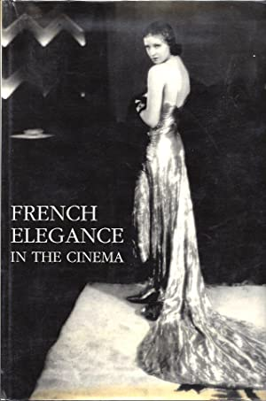 French Elegance in the Cinema: Delpierre, Madeleine. Marianne de Fleury, and Dominique Lebrun