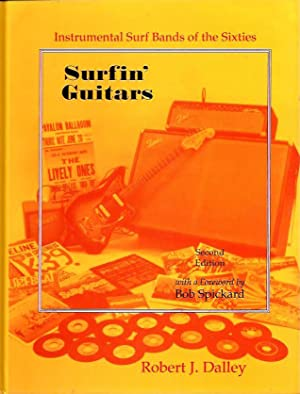 Surfin' Guitars: Instrumental Surf Bands of the Sixties (PCI Collector Editions): Dalley, ...