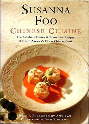 Chinese Cuisine: The Fabulous Flavors & Innovative Recipes of North America's Finest Chinese Cook...