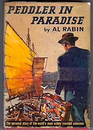 Peddler in Paradise: The Personal Story of the World's Most Widely Traveled Salesman (Signed):...