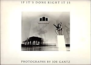 If It's Done Right It Is: Photographs: Gantz, Joe